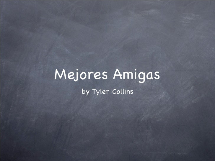 Mejores Amigas    by Tyler Collins