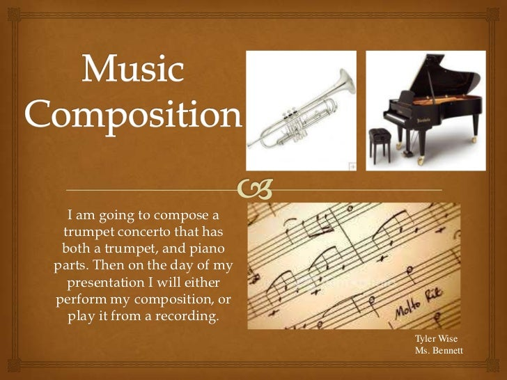 I am going to compose a trumpet concerto that has both a trumpet, and pianoparts. Then on the day of my  presentation I wi...