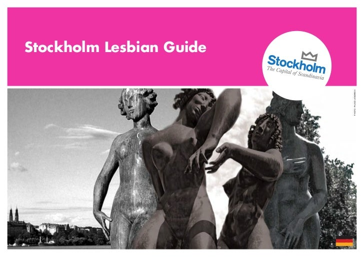 Stockholm Lesbian Guide                          PHOTO: PH/AD LANDEROS