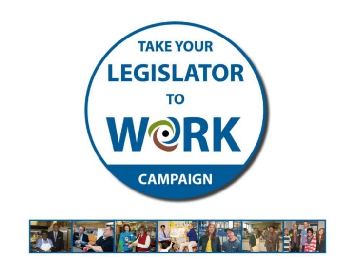 Get Involved in theTAKE YOUR LEGISLATOR TO WORK         CAMPAIGN!                      Presentation by  Joshua Ryf, Commun...