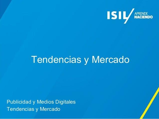 Tendencias y Mercado Publicidad y Medios Digitales Tendencias y Mercado
