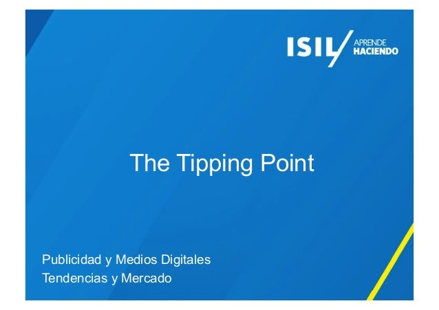 The Tipping Point Publicidad y Medios Digitales Tendencias y Mercado