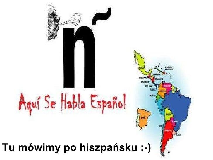 Tu mówimy po hiszpańsku :-)