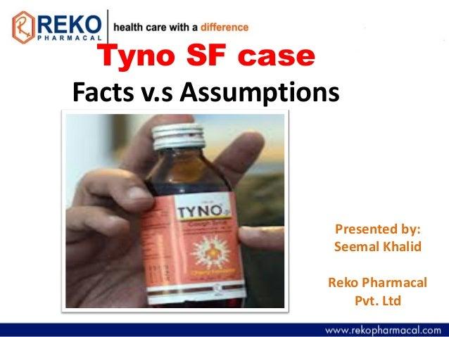Tyno SF caseFacts v.s AssumptionsPresented by:Seemal KhalidReko PharmacalPvt. Ltd