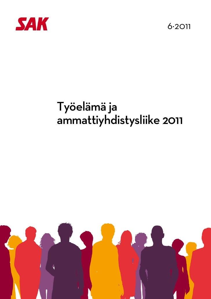 6·2011                                   Työelämä ja            ammattiyhdistysliike 2011