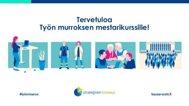 Tervetuloa Työn murroksen mestarikurssille! #työnmurros tasaarvostn.fi
