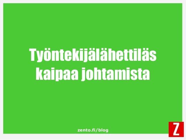 zento.fi/blog Työntekijälähettiläs kaipaa johtamista