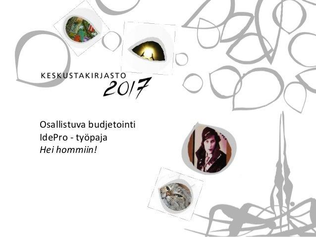 Osallistuva budjetointiIdePro - työpajaHei hommiin!