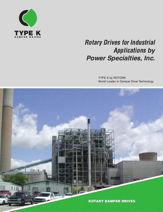ROTARY DAMPER DRIVES Rotary Drives for Industrial Applications by Power Specialties, Inc. TYPE K by ROTORK World Leader in...