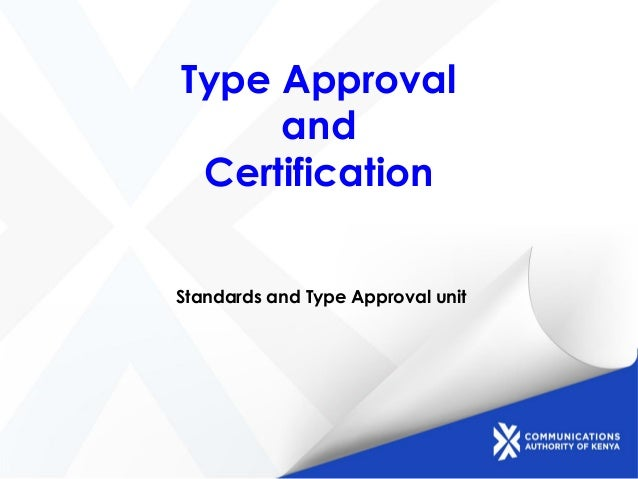 Type Approval and Certification Standards and Type Approval unit