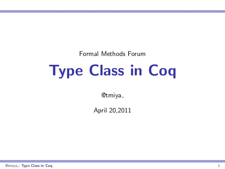 Formal Methods Forum                        Type Class in Coq                                    @tmiya                   ...