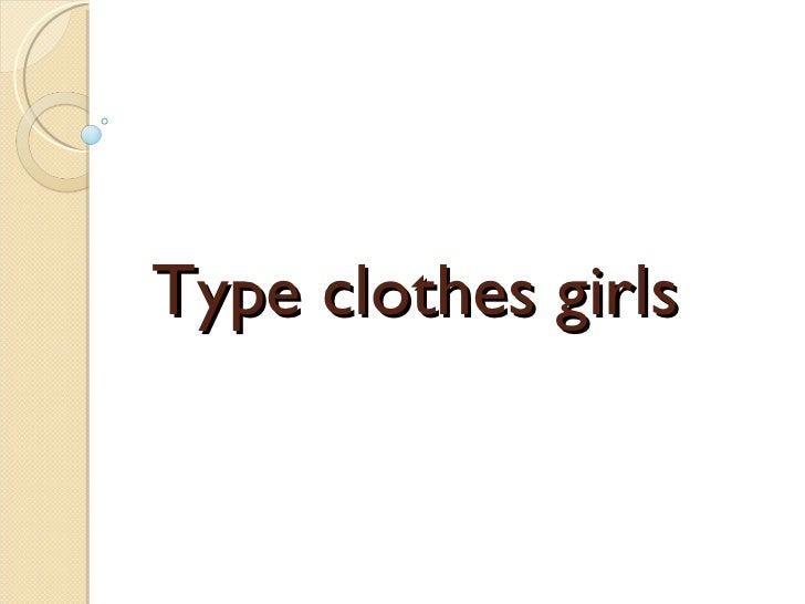 Type clothes girls