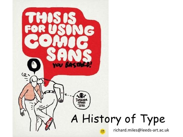 A History of Type       richard.miles@leeds-art.ac.uk