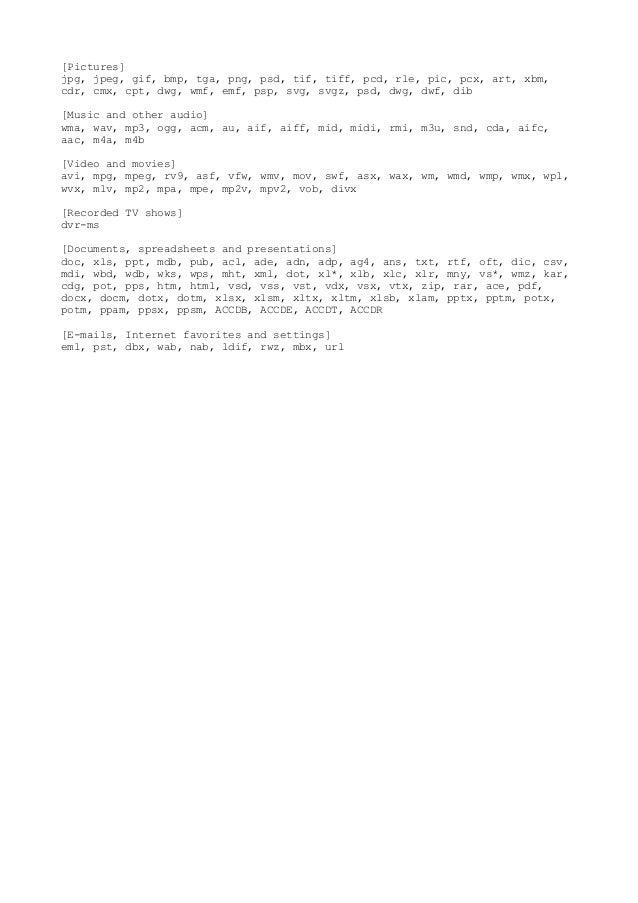 [Pictures] jpg, jpeg, gif, bmp, tga, png, psd, tif, tiff, pcd, rle, pic, pcx, art, xbm, cdr, cmx, cpt, dwg, wmf, emf, psp,...