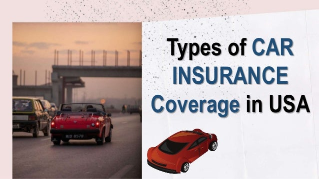 Types Of Car Insurance Coverage >> Type Of Car Insurance In Usa