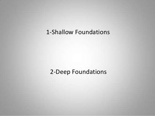 1-Shallow Foundations 2-Deep Foundations