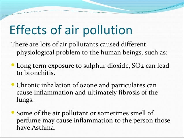 The causes of deterioration of air