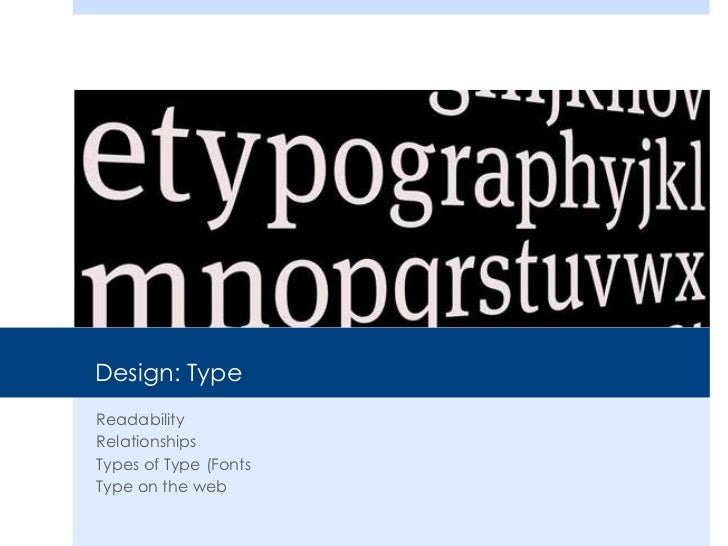 Design: TypeReadabilityRelationshipsTypes of Type (FontsType on the web