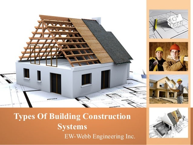 Types Of Building Construction By Ew Webb Engineering Inc