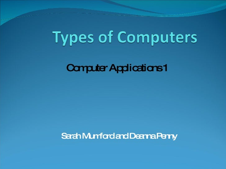 Sarah Mumford and Deanna Penny Computer Applications 1