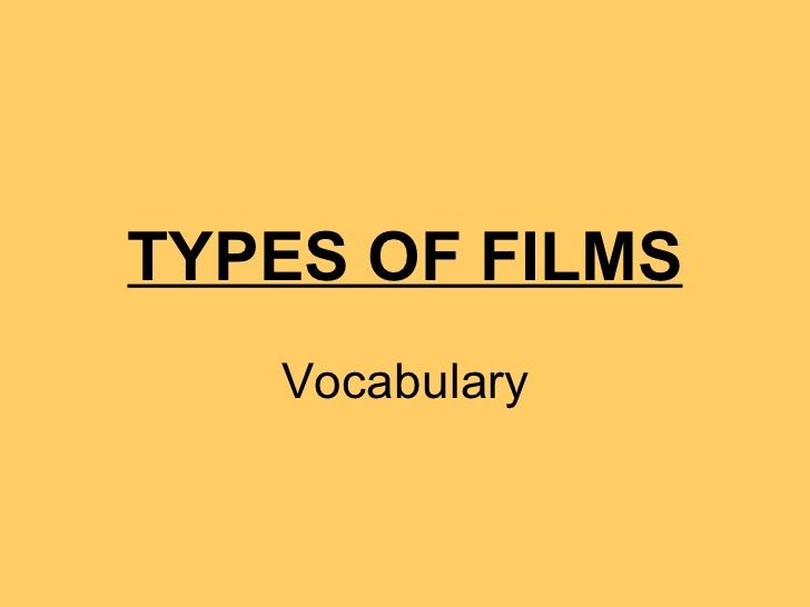 TYPES OF FILMS Vocabulary
