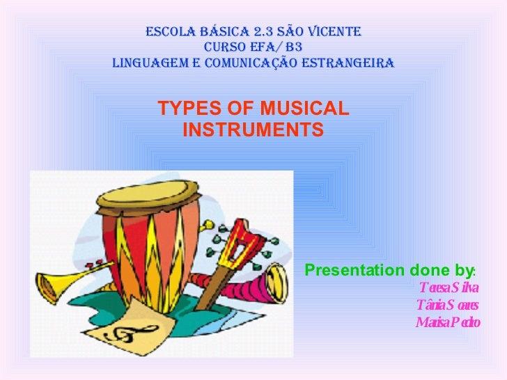 Escola Básica 2.3 São Vicente Curso EFA/ B3 Linguagem e comunicação estrangeira <ul><li>Presentation done by : </li></ul><...