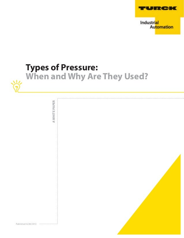 Published 6/28/2013 AWHITEPAPER Types of Pressure: When and Why Are They Used?