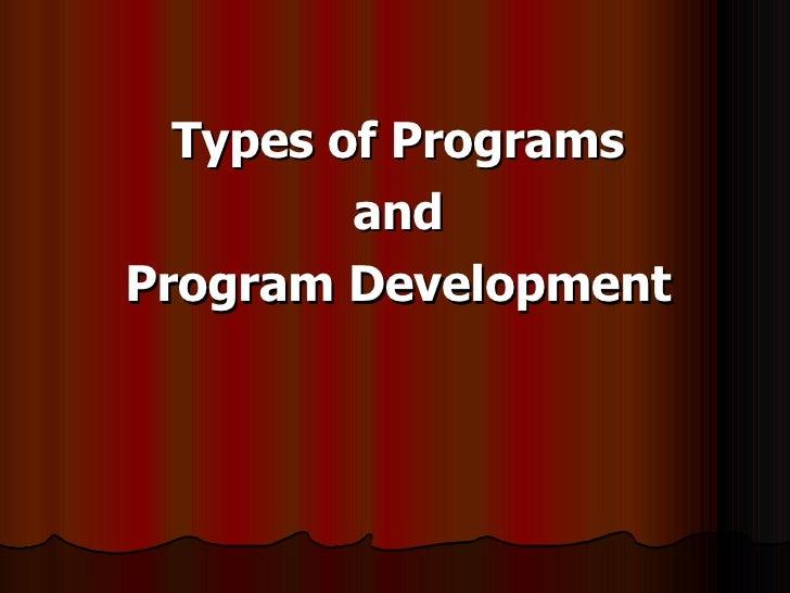 Types of Programs and Program Development