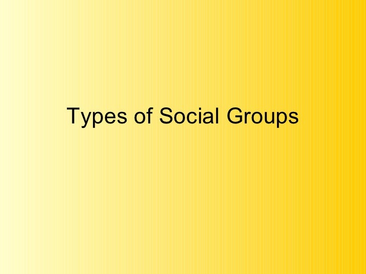 Types of Social Groups