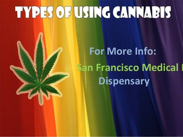 For More Info:San Francisco Medical M     Dispensary