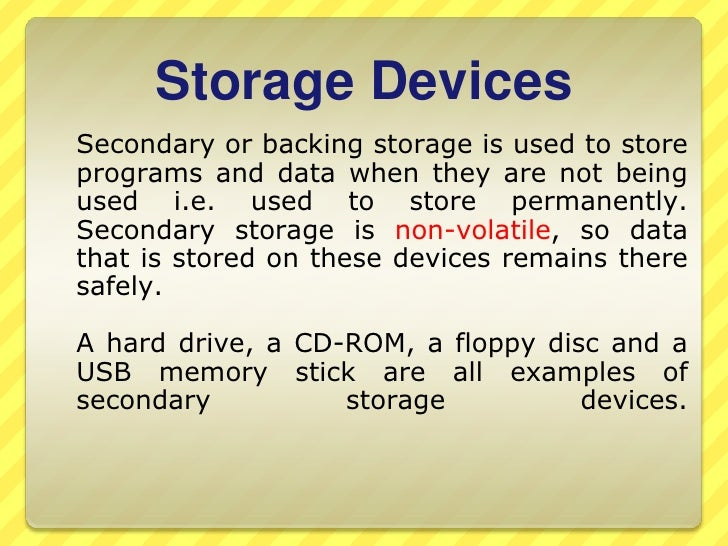 computer system component (common storage devices) essay Which refers to the physical components of a computer system  inputs/output devices and secondary storage devices  component of a computer is.