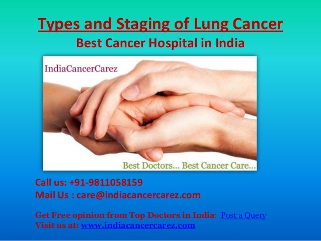 Types and Staging of Lung Cancer Best Cancer Hospital in India Call us: +91-9811058159 Mail Us : care@indiacancercarez.com...