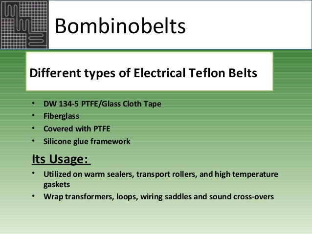 Types and Usage Of Electrical Teflon Belts