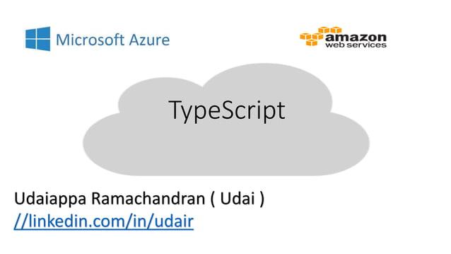 TypeScript Udaiappa Ramachandran ( Udai ) //linkedin.com/in/udair