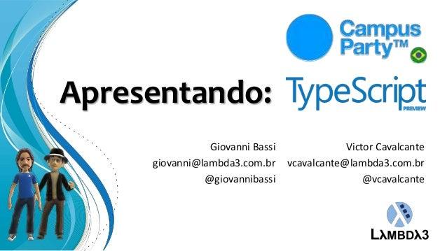 Apresentando:                Giovanni Bassi               Victor Cavalcante     giovanni@lambda3.com.br     vcavalcante@la...