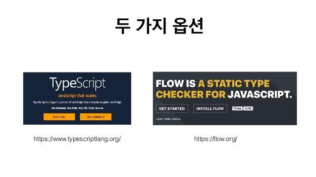 • TypeScript Flow . • , . • 😇