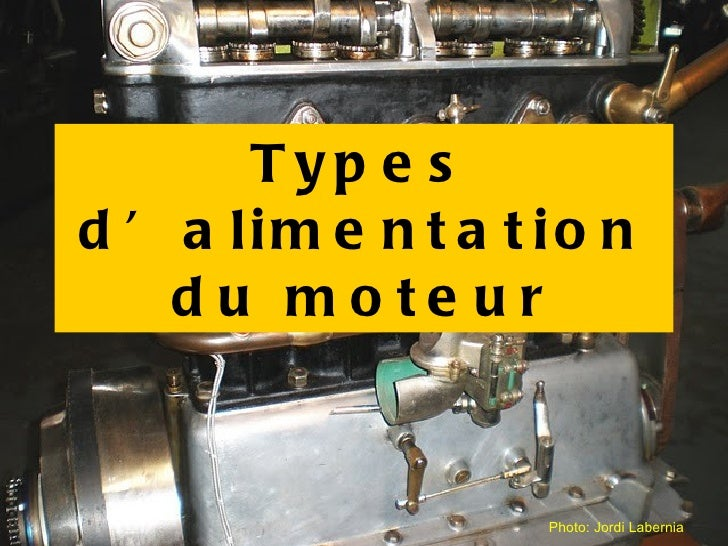Types d'alimentation du moteur Photo: Jordi Labernia