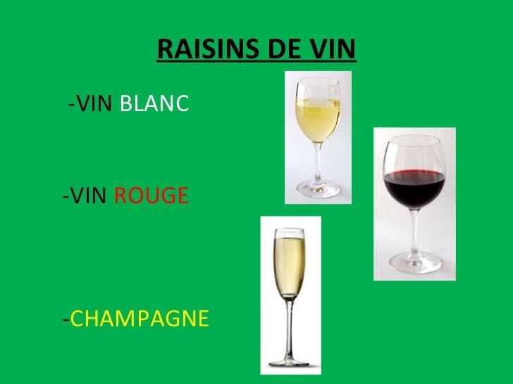 RAISINS DE VIN -VIN  BLANC -VIN  ROUGE - CHAMPAGNE