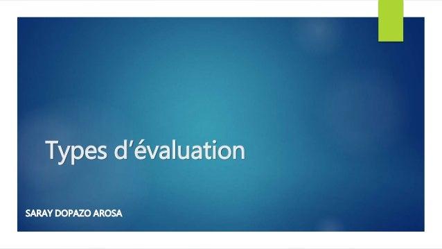 Types d'évaluation SARAY DOPAZO AROSA