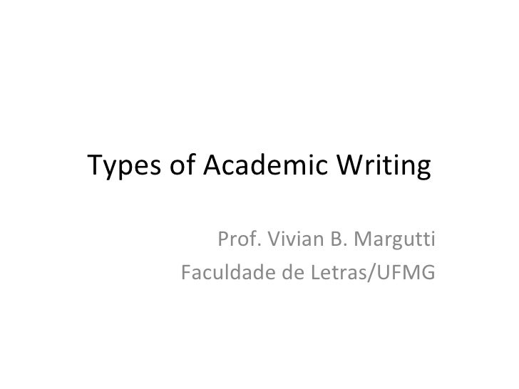 Types of Academic Writing Prof. Vivian B. Margutti Faculdade de Letras/UFMG