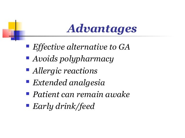 Disadvantages   Limited scope   Higher failure rate   Time constraints   Anticoagulants/Bleeding diathesis   Risk of ...