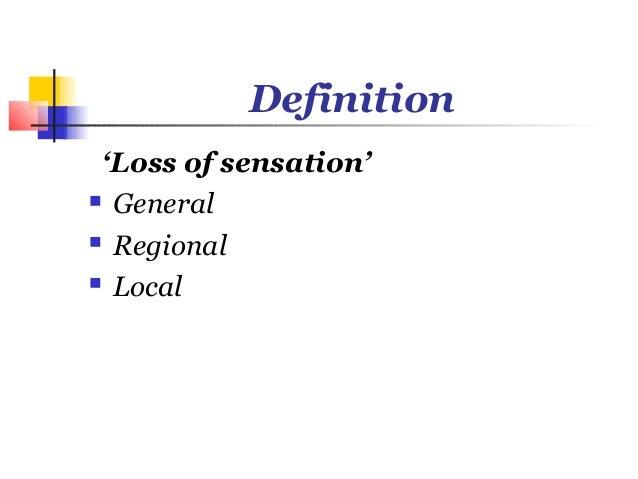 Definition 'Loss of sensation' General Regional Local