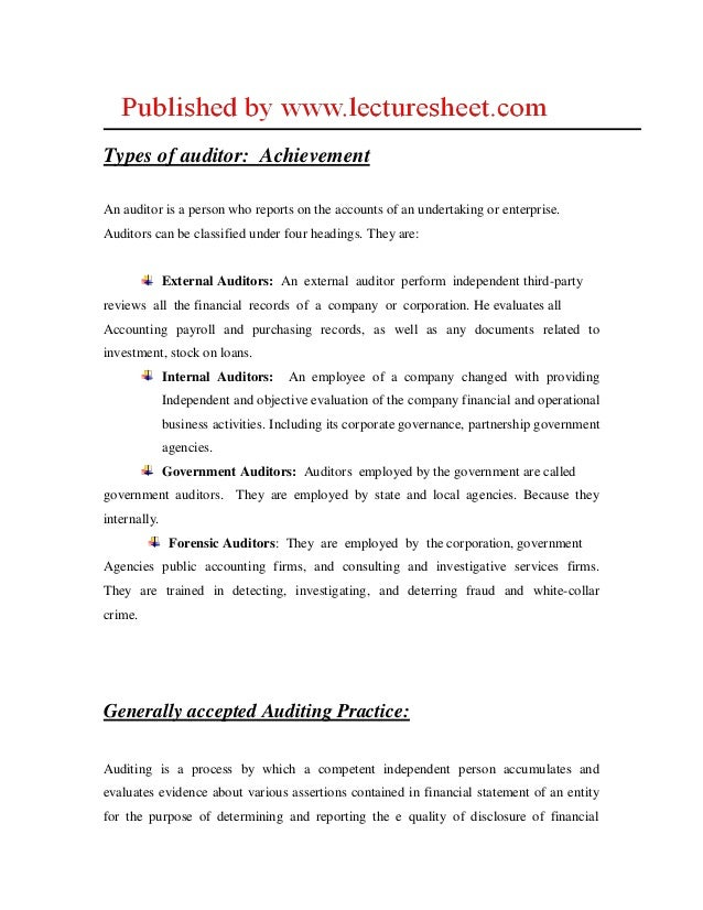 Types of auditor: AchievementAn auditor is a person who reports on the accounts of an undertaking or enterprise.Auditors c...