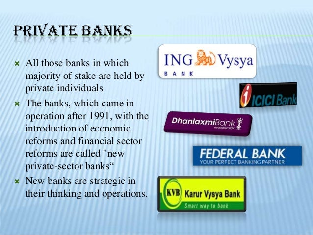 difference between private banks and public bank Purpose nine leading indian banks from each of the public, private and foreign  banks have been  difference between the mean of public bank and foreign.