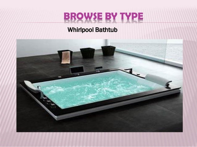 BROWSE BY TYPE Air Bathtub