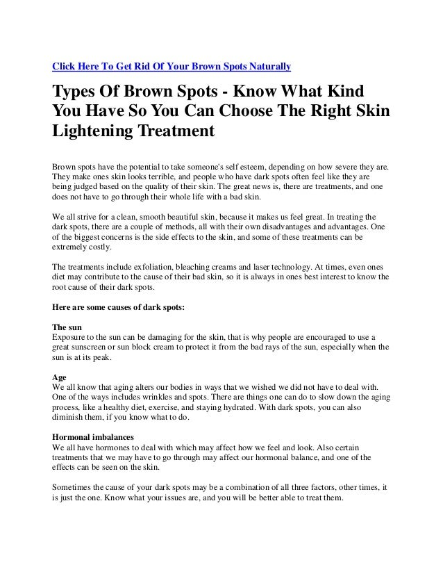 Click Here To Get Rid Of Your Brown Spots Naturally Types Of Brown Spots - Know What Kind You Have So You Can Choose The R...