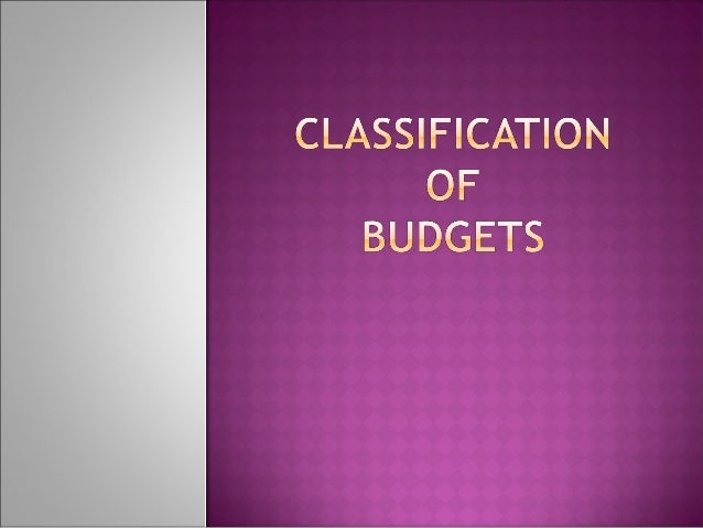 There may be 3 types of budgets:  Long Range Budgets  Short Range Budgets  Current Budgets 31