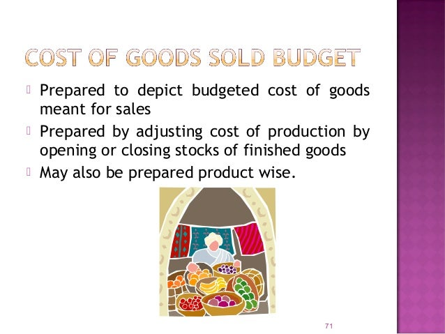  Forecast of all expenses incurred in selling and distribution function during the budget period  Closely connected with...