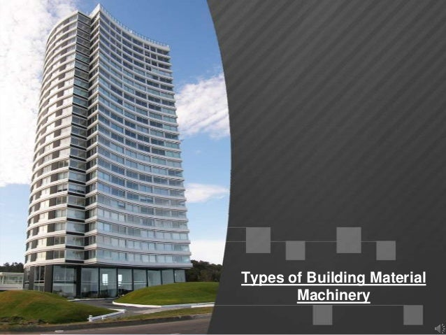 Types of Building MaterialMachinery