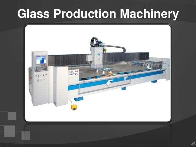 Glass Production Machinery